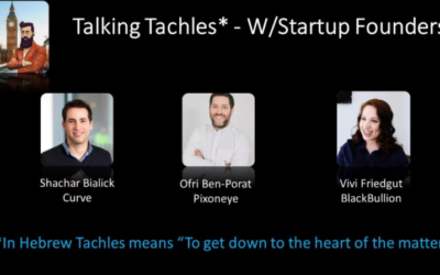'TALKING TACHLES'- ISRAELI STARTUP FOUNDERS SHARE LESSONS IN RAISING FUNDS FROM VC'S