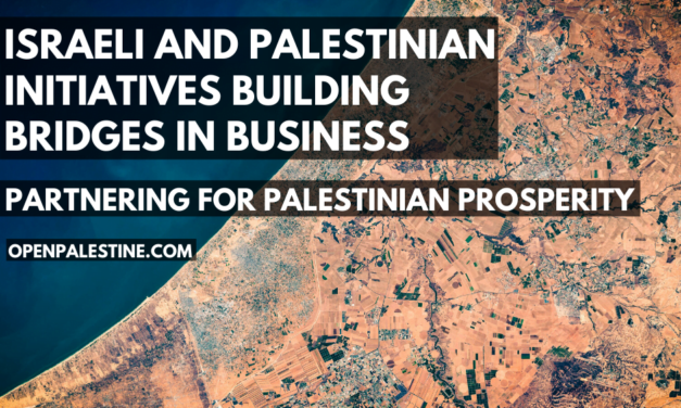 BRIDGES IN BUSINESS – ISRAELI & PALESTINIAN INITITIATIVES